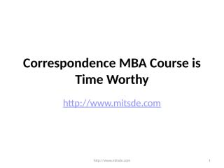 Correspondence MBA Course is Time Worthy.pptx