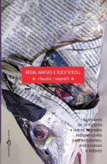 midias, mafias e rockroll - claudio tognolli.pdf