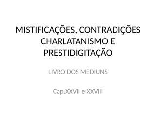 MISTIFICAÇÕES, CONTRADIÇÕES.pptx