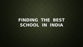 Finding the Best School inIndia.pptx
