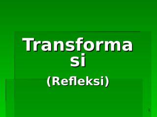 transformasi(refleksi).ppt