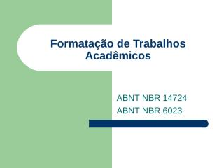 Apresentação Formatação de Trabalhos Acadêmicos e Referências Bibliográficas.ppt