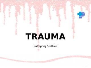 Trauma management (นพ.พุทธพงษ์).pptx